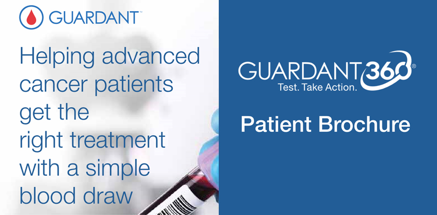 Order the Guardant360® test online today. Here is a snippet from our downloadable Patient Brochure.