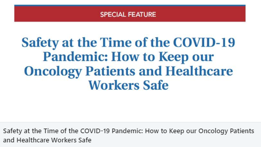 Safety at the Time of the COVID-19 Pandemic: How to Keep our Oncology Patients and Healthcare Workers Safe