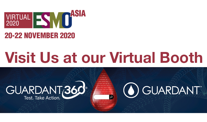 Visit us at our ESMO Asia Virtual Booth from 20 Nov to 22 Nov to find out more about the Guardant360 test